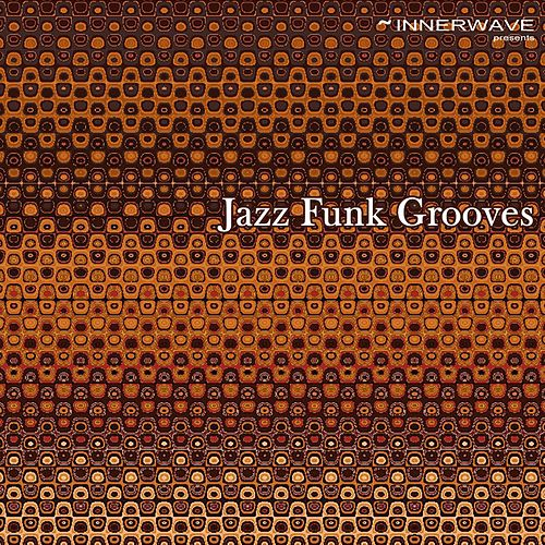 Play & Download Jazz Funk Grooves by Various Artists | Napster
