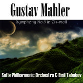 Play & Download Gustav Mahler: Symphony No 5 in Cis moll by Sofia Philharmonic Orchestra | Napster
