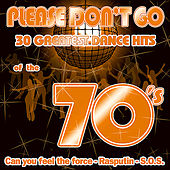 Play & Download Please Don't Go - 30 Great Dance Hits Of The 70's by Various Artists | Napster