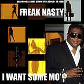 I Want Some Mo' by Freak Nasty