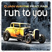 Run to You by Jan Wayne