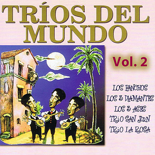 Play & Download Tríos Del Mundo: Volume 2 by Various Artists | Napster