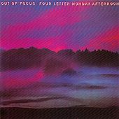 Play & Download Four Letter Monday Afternoon by Out Of Focus | Napster