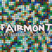 Play & Download A Retrospective: 2001-2011 by Fairmont | Napster
