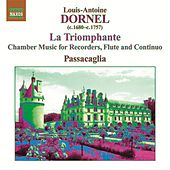 Play & Download Dornel, L.-A.: La Triomphante - Chamber Music for Recorders, Flute and Continuo by Various Artists | Napster
