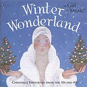 Winter Wonderland: Christmas Favourites from the 30s and 40s by Various Artists