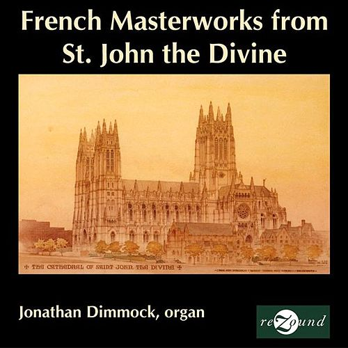 Play & Download French Masterworks from St. John the Divine by Jonathan Dimmock | Napster