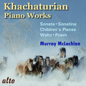 Khachaturian Piano Music by Murray McLachlan