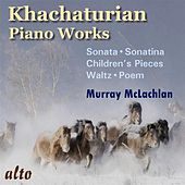 Play & Download Khachaturian Piano Music by Murray McLachlan | Napster