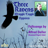 Play & Download Folksongs by Alfred Deller: The Three Ravens; The Wraggle-Taggle Gypsies by Alfred Deller | Napster