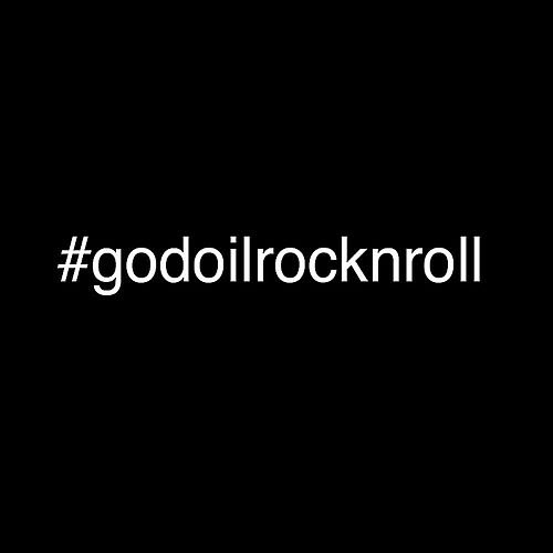 God, Oil, Rock & Roll by Street Drum Corps