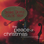 The Peace of Christmas, Vol. 2 by Dennis Doyle