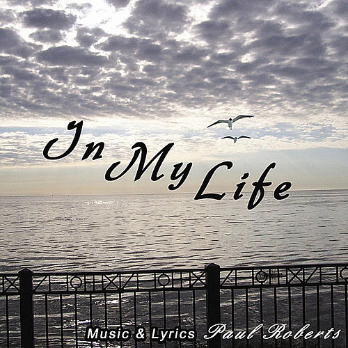 In My Life (Vocal Version) by Paul Roberts