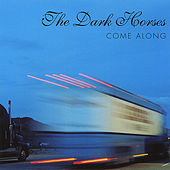 Play & Download Come Along by The Dark Horses | Napster