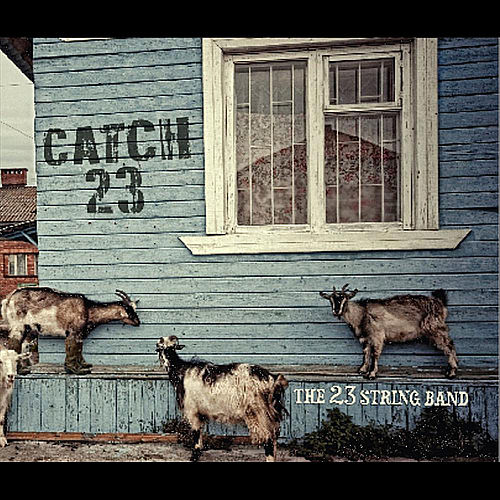 Play & Download Catch 23 by The 23 String Band | Napster