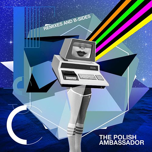 Future, Sex, Computers (Remixes and B-Sides) by The Polish Ambassador