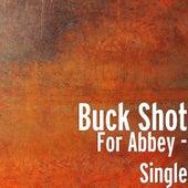For Abbey - Single by Buckshot