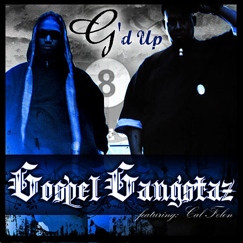 Play & Download G'd Up (Single) by Gospel Gangstaz | Napster