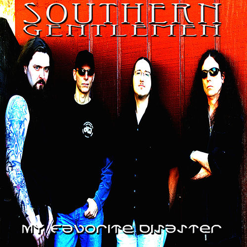 My Favorite Disaster by Southern Gentlemen