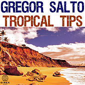 Gregor Salto Tropical Tips by Various Artists