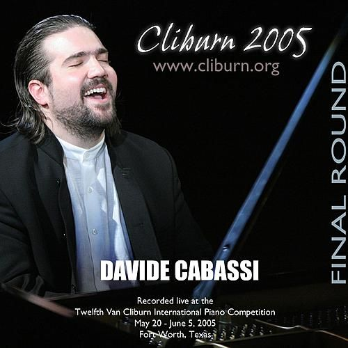2005 Van Cliburn International Piano Competition Final Round by Davide Cabassi