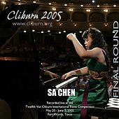 2005 Van Cliburn International Piano Competition Final Round by Sa Chen
