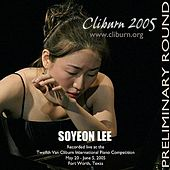2005 Van Cliburn International Piano Competition Preliminary Round by Soyeon Lee
