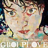 Play & Download Never Trust A Happy Song by Grouplove | Napster