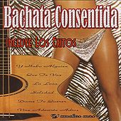 Play & Download Bachata Consentida by Bachata Consentida | Napster