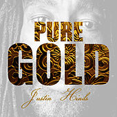 Pure Gold - Justin Hinds by Justin Hinds & The Dominoes