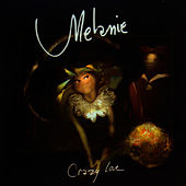 Crazy Love by Melanie