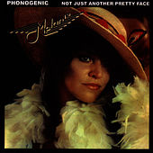 Phonogenic (Not Just Another Pretty Face) by Melanie