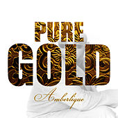 Pure Gold - Ambelique by Ambelique