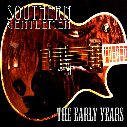 Play & Download The Early Years by Southern Gentlemen | Napster