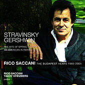 Stravinsky: The Rite of Spring - Gershwin: An American in Paris by Rico Saccani