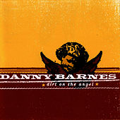 Play & Download Dirt on the Angel by Danny Barnes | Napster