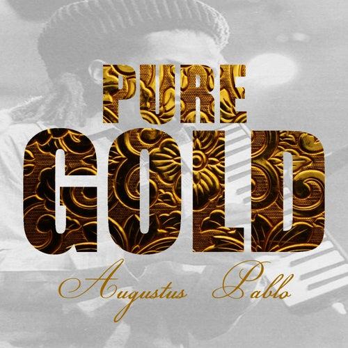 Pure Gold - Augustus Pablo by Augustus Pablo