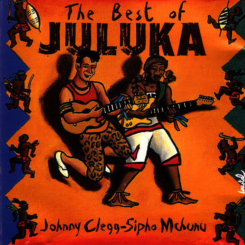 Play & Download The Best of Juluka by Johnny Clegg | Napster