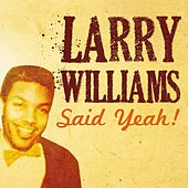 Play & Download Larry Williams Said Yeah! by Larry Williams | Napster