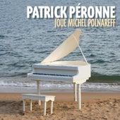 Play & Download Joue Michel Polnareff by Patrick Péronne | Napster