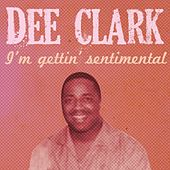 I'm Gettin' Sentimental by Dee Clark