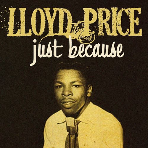 Just Because by Lloyd Price