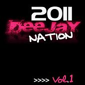 Play & Download Deejay Nation 2011, Vol. 1 by Various Artists | Napster