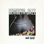 Play & Download Wà Kélé by Bembeya Jazz National | Napster