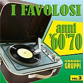 I favolosi anni '60 - '70, vol. 3 by Various Artists