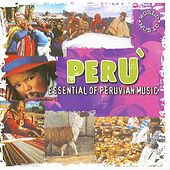 Perù Essential of Peruvian Music by World Music Atelier
