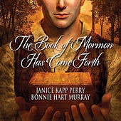 Play & Download The Book of Mormon Has Come Forth by Janice Kapp Perry | Napster