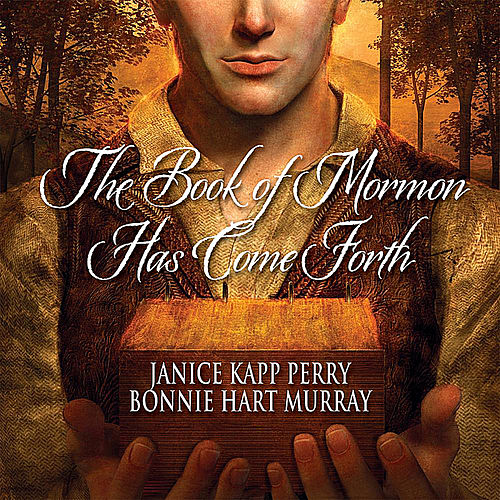 The Book of Mormon Has Come Forth by Janice Kapp Perry