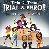 Play & Download Stir It Up, Vol. 9 - Trial & Error by Twin of Twins | Napster