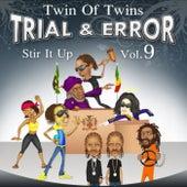 Stir It Up, Vol. 9 - Trial & Error by Twin of Twins